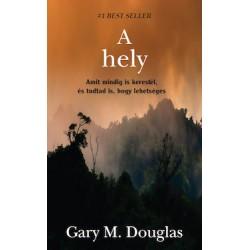 A hely - Gary M. Douglas